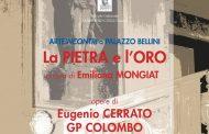 """A Palazzo Bellini di Oleggio la mostra """"La pietra e l'oro"""""""